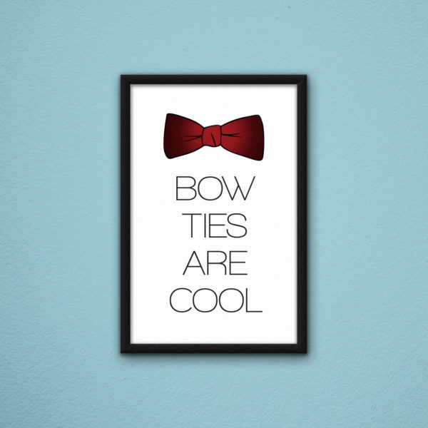 Bow Ties are Cool Poster by Wilde Designs