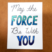May The Force Be With You Art Card by Wilde Designs