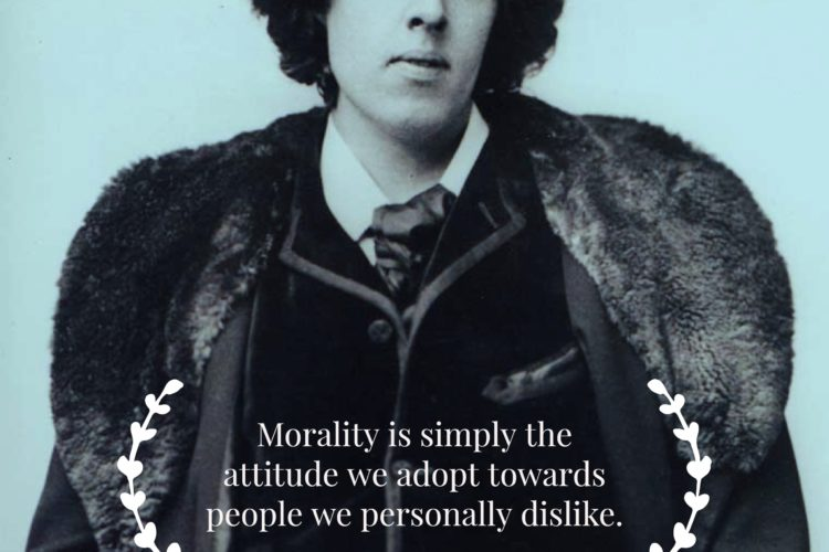 Morality is simply the attitude we adopt towards people we personally dislike.