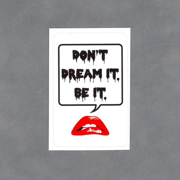 Don't Dream It Be It Sticker by Wilde Designs
